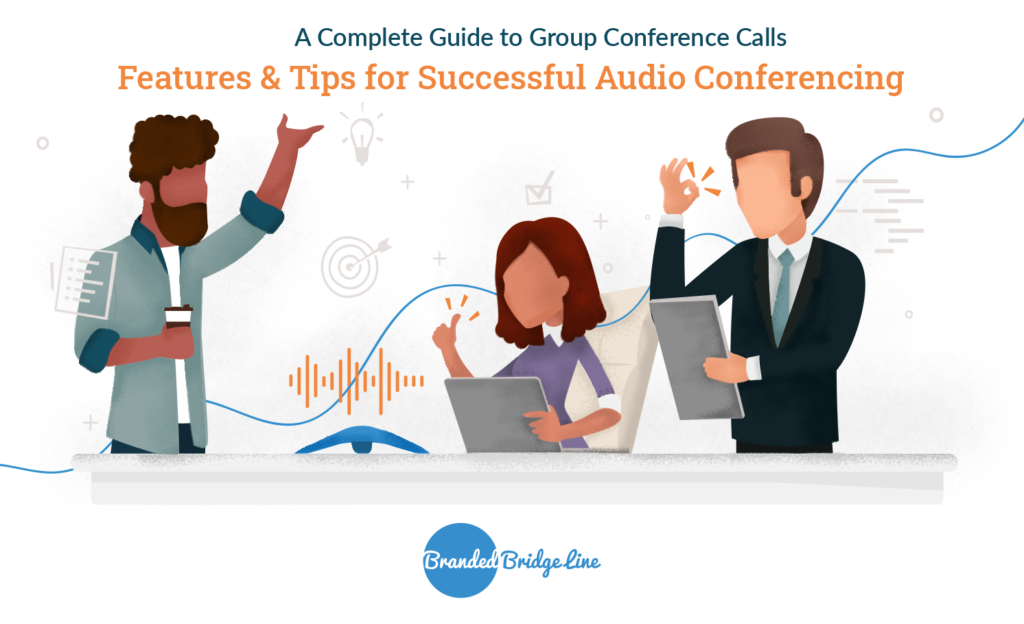 A Complete Guide to Group Conference Calls: Features & Tips for Successful Audio Conferencing